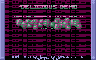 The 'Poppycock Demo' has never been completed but the screens are available on No-Fragments CD-Rom 1.